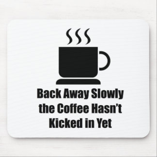 Coffee-Back Away Slowly Mouse Mat