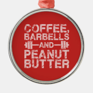 Coffee, Barbells and Peanut Butter - Funny Workout Christmas Ornament