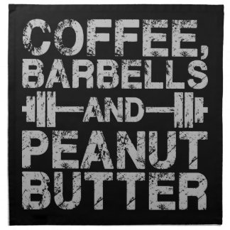 Coffee, Barbells and Peanut Butter - Funny Workout Napkin