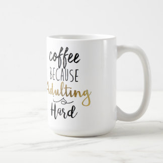 Coffee Because Adulting Is Hard | Chic Typography Basic White Mug