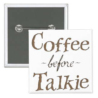 Coffee Before Talkie 15 Cm Square Badge