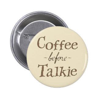 Coffee Before Talkie 6 Cm Round Badge