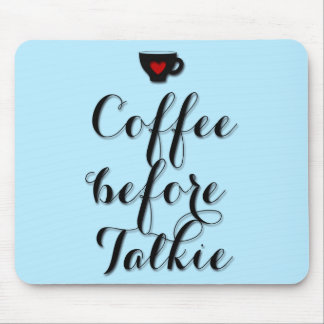 Coffee before Talkie Coffee Addict Heart Mouse Mat