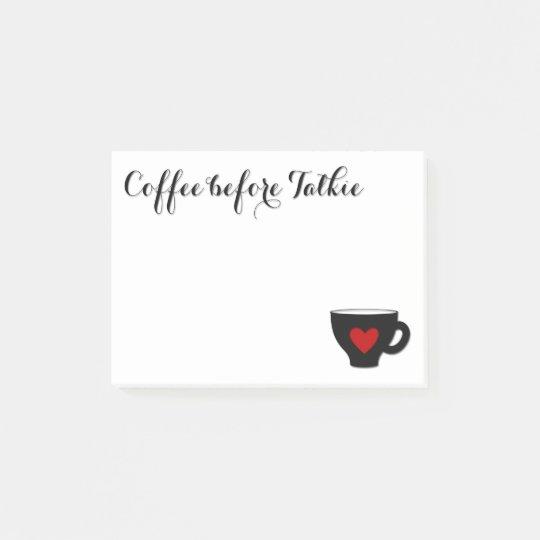 Coffee before Talkie Coffee Addict mug heart Post-it
