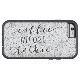 Coffee before talkie floral phone case