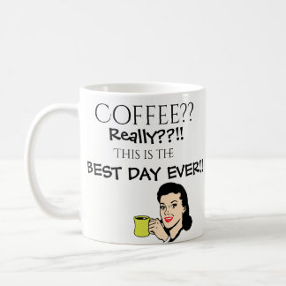 Coffee Best Day Ever Funny Retro 1950's