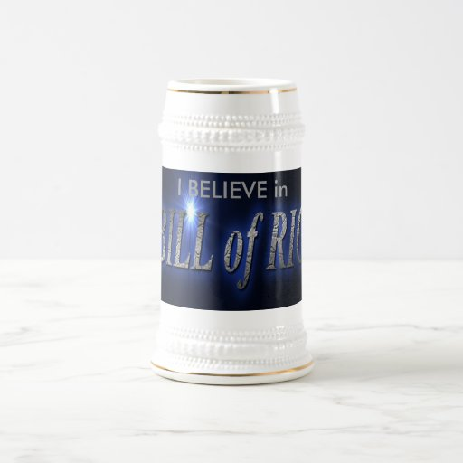 coffee bill of rights , I BELIEVE in Coffee Mug