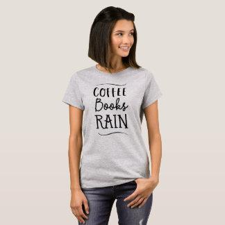 Coffee Books Rain fun reading weather T-Shirt