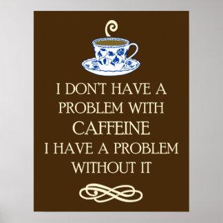Coffee Caffeine problem print poster