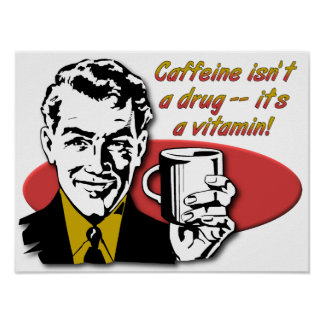 Coffee Caffeine Vitamin Funny Poster