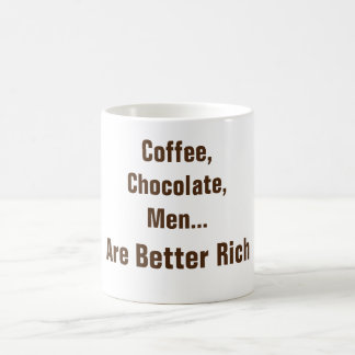 Coffee, Chocolate, Men Are Better Rich Coffee Mug