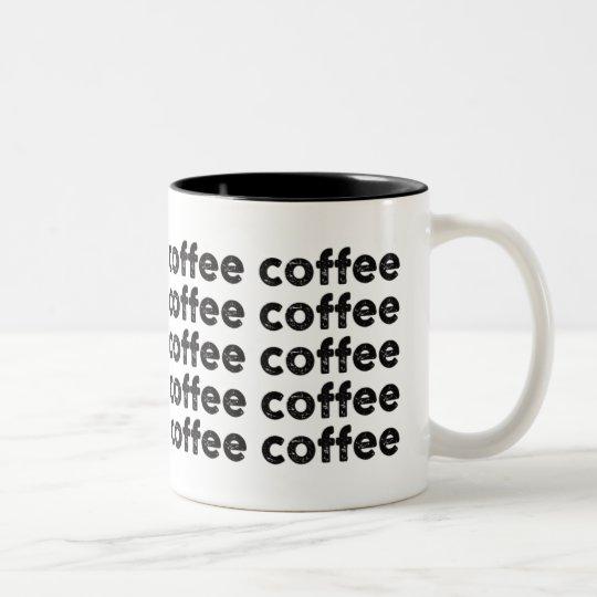 coffee coffee coffee coffee Two-Tone coffee mug