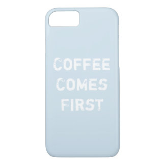 Coffee Comes First iPhone 8/7 Case
