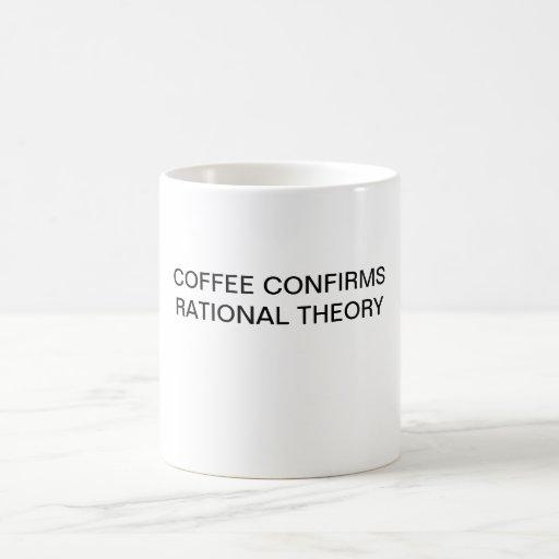 COFFEE CONFIRMS RATIONAL THEORY MUGS