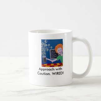 """Coffee Cup """" Approach with Caution. WIRED!"""" Basic White Mug"""