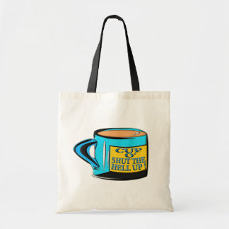 Coffee Cup - Cup O' Shut The Hell Up Budget Tote Bag