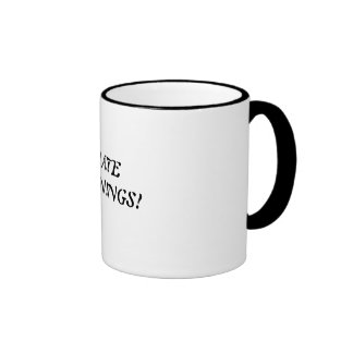 coffee cup- I hate mornings! Ringer Mug