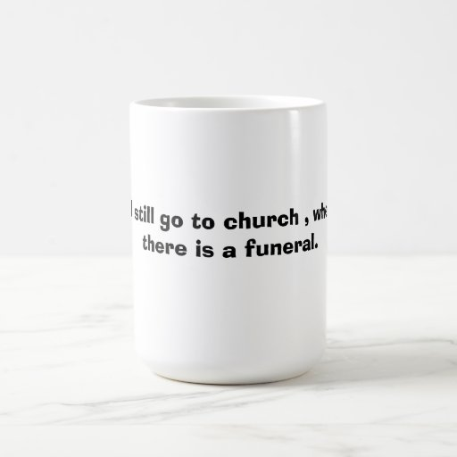 coffee cup mug funny funeral religeous