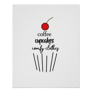 Coffee, Cupcakes, Comfy Clothes Poster