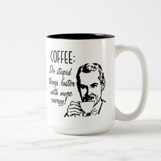 Coffee Do Stupid Things Faster Two-Tone Coffee Mug
