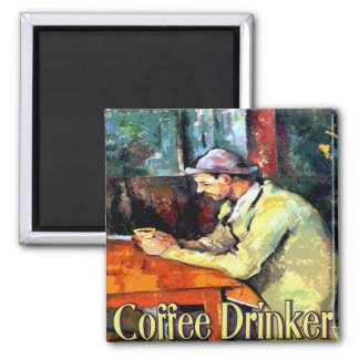 Coffee Drinker Sign Square Magnet