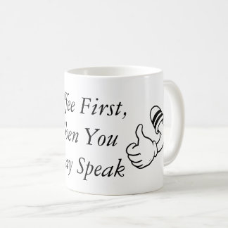 Coffee First, Then You May Speak Humor Saying Coffee Mug