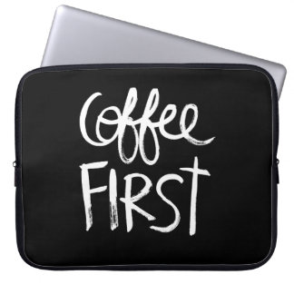 Coffee First | White Brush Script style Laptop Sleeve