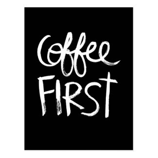 Coffee First | White Brush Script style Postcard
