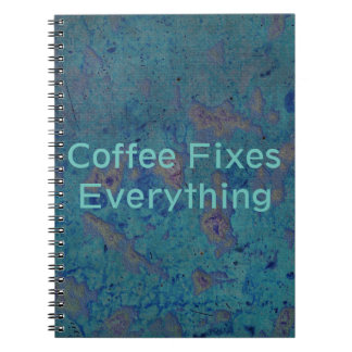 Coffee Fixes Everything Notebooks