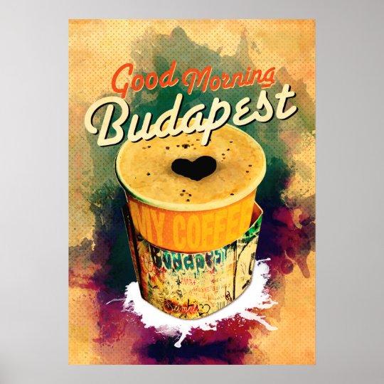 Coffee Graffitti Wrap Good Morning Budapest! Poster