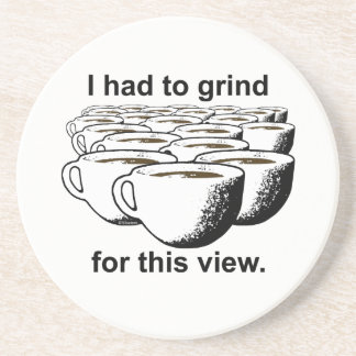 Coffee Grind For This View Coaster