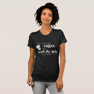 Coffee & Homeschooling T-Shirt