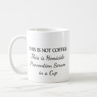 Coffee - Homicide Prevention Coffee Mug