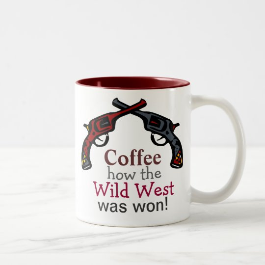 Coffee, how the Wild West was won! Two-Tone