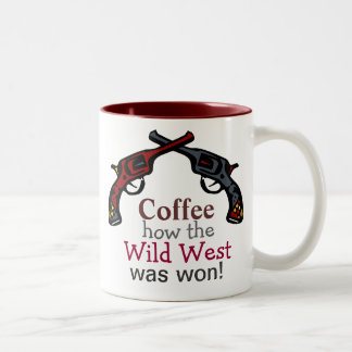 Coffee, how the Wild West was won! Two-Tone Mug