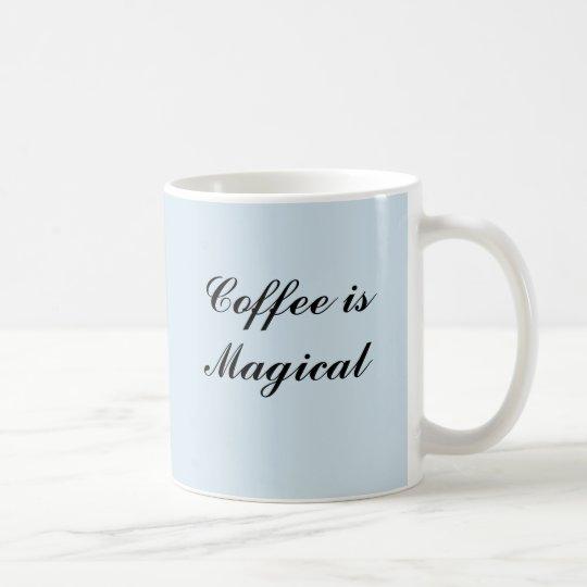 Coffee is magical mug