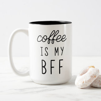 Coffee is My BFF 15oz Mug