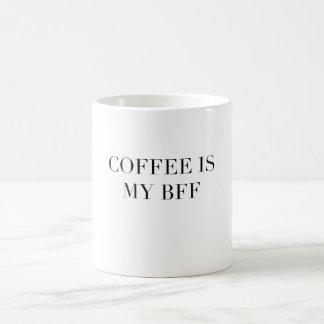 Coffee is my BFF funny quote coffee mug