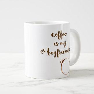 Coffee is my Boyfriend - Jumbo Mug