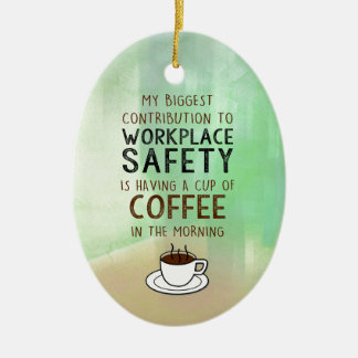 Coffee is my Contribution to Workplace Safety Christmas Ornament