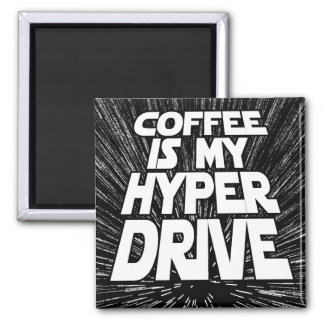 Coffee Is My Hyper Drive Magnet