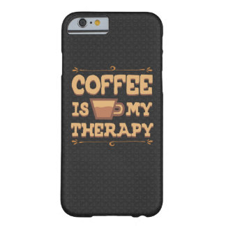 Coffee is my Therapy Barely There iPhone 6 Case