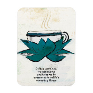 coffee is my zen magnet