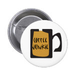 Coffee Junkie Coffee Design Pinback Buttons