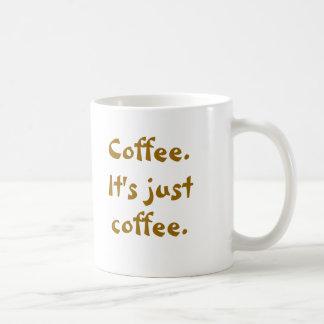 Coffee.  Just coffee. MUG w coffee stain graphic