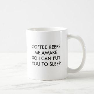 COFFEE KEEPS ME AWAKE SO I CAN PUT YOU TO SLEEP. BASIC WHITE MUG