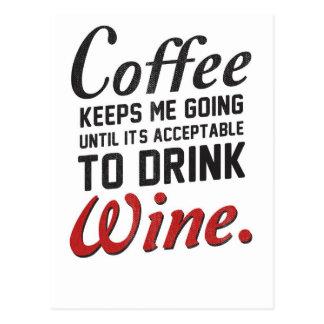 Coffee Keeps Me Going For Wine Postcard