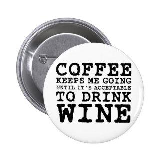 Coffee Keeps Me Going Until Wine 6 Cm Round Badge