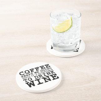 Coffee Keeps Me Going Until Wine Beverage Coaster