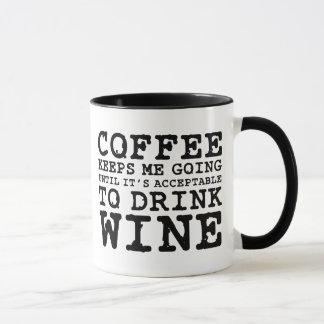Coffee Keeps Me Going Until Wine Mug